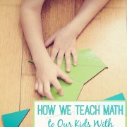 How We Teach Math to our Kids With Dyslexia