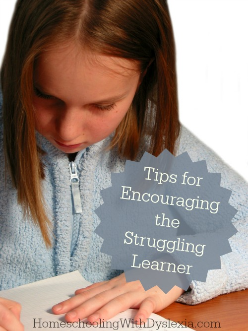 Through the years of raising struggling learners, I have learned a few things about nurturing the hearts of these wonderful and talented kids. Homeschooling the struggling learner comes with challenges. We want to encourage our kids. Here are some things that you can do to help encourage your struggling learner.