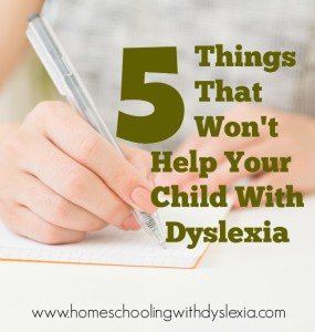 Things That Won't Help With Dyslexia