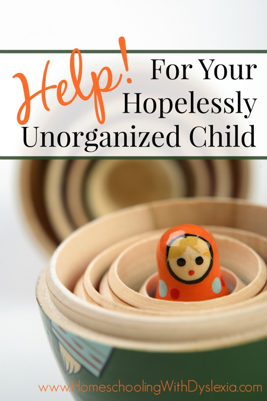 Help for Your Hopelessly Unorganized Child