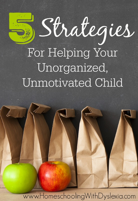 Strategies for Helping Your Unorganized Unmotivated Child
