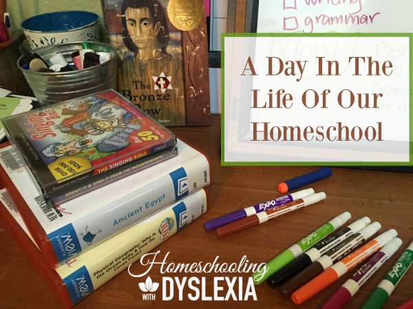 Day in the Life of Our Homeschool With Dyslexia