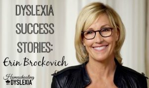 Dyslexia Success Erin Brockovich