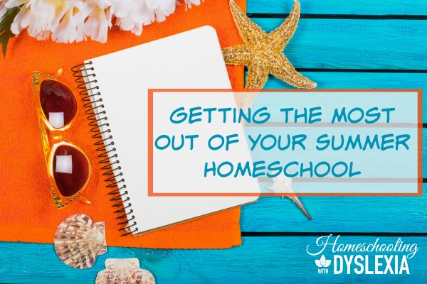 Getting the MOst OUt of Your Summer Homeschool