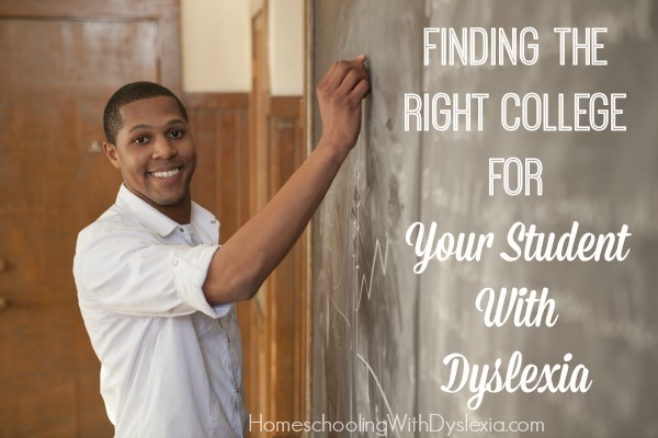 Finding the Right College for Your Student With Dyslexia