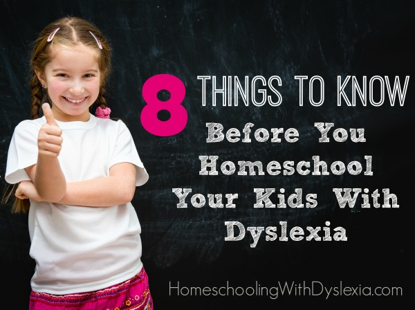 What to Know Before You Homeschool Your Kids With Dyslexia