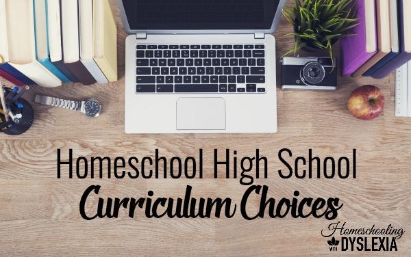 Homeschool High School Curriculum Choices Dyslexia