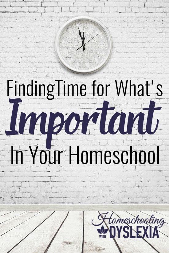 Finding Time for What's Important in Your Homeschool