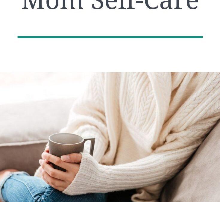 Homeschool Mom Self-Care