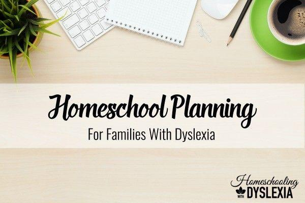 Homeschool Planning for Families With Dyslexia