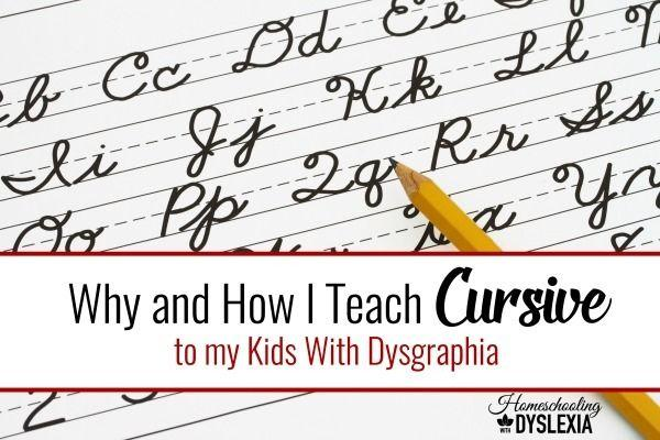 How and Why I Teach Cursive to my Kids With Dysgraphia