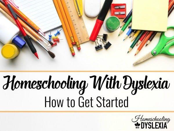 How to Get Started Homeschooling With Dyslexia
