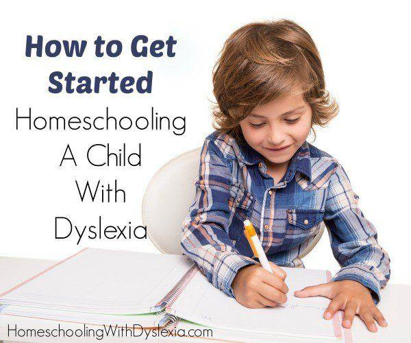 How to Get Started Homeschooling a Child With Dyslexia
