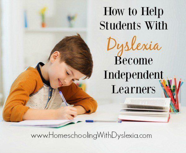 How to Help Students With Dyslexia Become Independent Learners