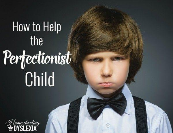 Do you have a perfectionist child?  One that is unsatisfied with pretty much anything they accomplish? Sometimes even when they've done a good job? Here is How to Help the Perfectionist Child