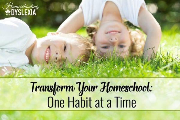 Transform Your Homeschool:  One Habit at a Time