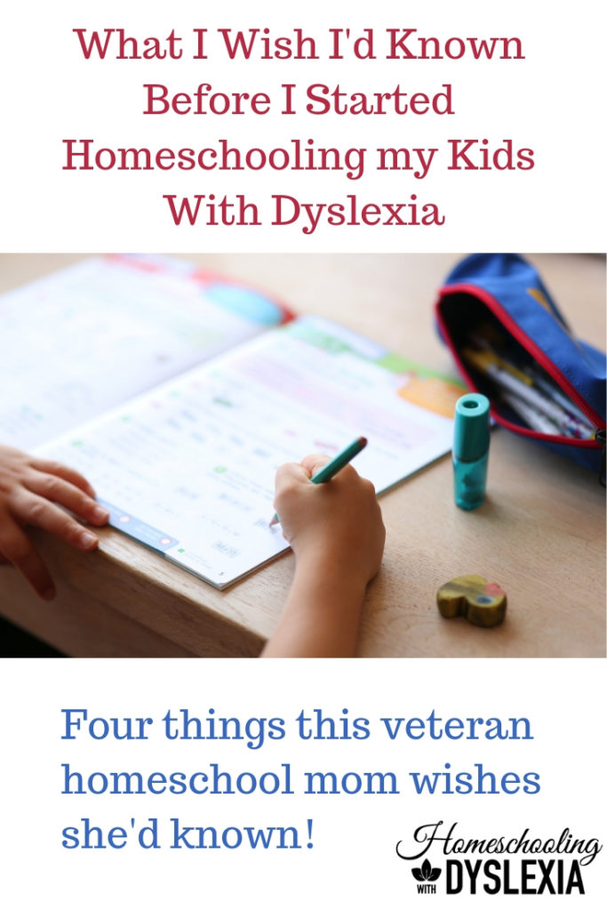 After homeschooling for over 20 years, here are a few things I wish I had known before I started homeschooling my kids with dyslexia.