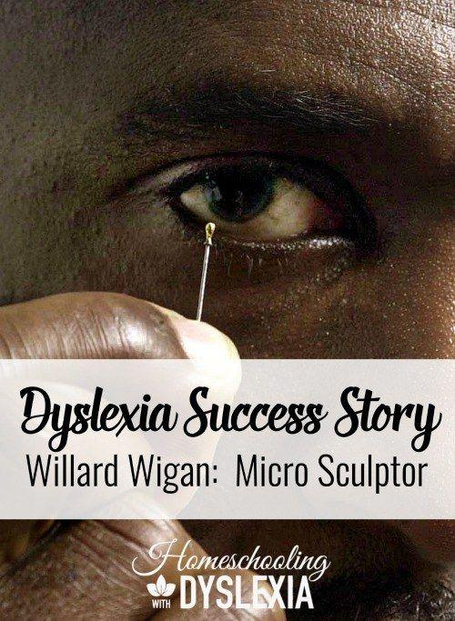 Dyslexia Success Story:  Willard Wigan