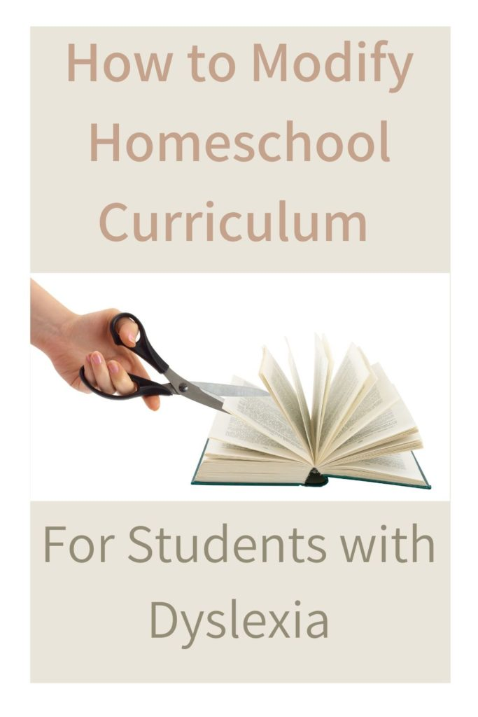 you can modify your homeschool curriculum to meet the needs of students with dyslexia
